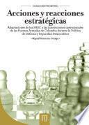 Acciones y reacciones estratégicas: adaptaciones de las FARC a las innovaciones operacionales de las Fuerzas Armadas de Colombia durante la Política de Defensa y Seguridad Democrática