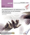 Acompañamiento de personas con discapacidad en actividades programadas (MF1449_3). Certificados de profesionalidad. Promoción e intervención socioeducativa con personas con discapacidad (SSCE0111)
