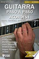 Acordes I, Guitarra Paso a Paso - con Videos HD