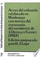Actas del coloquio celebrado en Marburgo con motivo del centenario del nacimiento de J. Ortega y Gasset (1983)
