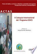 Actas del II Coloquio Internacional del Programa EDICE. Actos de habla y cortesía en distintas variedades del español: Perspectivas teóricas y metodológicas.