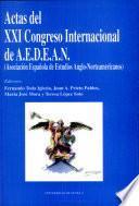 Actas del XXI congreso internacional de A.E.D.E.A.N., Asociación Española de Estudios Anglo-Norteamericanos