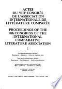 Actes Du ... Congrès de L'Association Internationale de Littérature Comparée