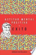 Actitud Mental Positiva = Exito