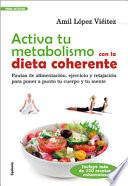 Activa tu metabolismo con la Dieta Coherente