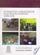 Actividad Física y Ejercicio Físico en salud: retos en un contexto globalizado