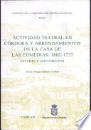 Actividad teatral en Córdoba y arrendamientos de la Casa de las Comedias, 1602-1737
