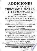 Addiciones a la theologia moral y promptuario