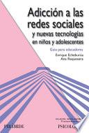 Adicción a las redes sociales y nuevas tecnologías en niños y adolescentes