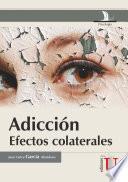 Adicción. Efectos colaterales