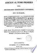 Adición al tomo primero del diccionario geográfico universal de Echard