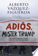 Adiós Mister Trump