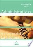 Administrativos de la Universidad de la Laguna. Temario. Volumen Ii