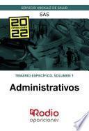 Administrativos. Temario específico. Volumen 1. SAS
