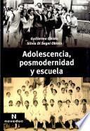 Adolescencia, posmodernidad y escuela