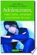 Adolescentes, malos rollos, complejos y comeduras de coco