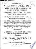 Advertencias a la Historia del Padre Iuan de Mariana de la Compañia de Iesus impressa en Toledo en latin año de 1592 y en romance el de 1601