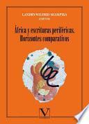 África y escrituras periféricas. Horizontes comparativos