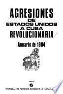 Agresiones de Estados Unidos a Cuba revolucionaria