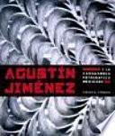 Agustín Jiménez y la vanguardia fotográfica mexicana