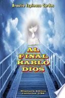 AL FINAL HABLO DIOS