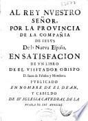 Al rey nuestro señor por la provincia de la Compañia de Iesus de la Nueva España