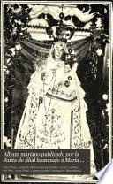 Album mariano publicado por la Junta de filial homenaje á María bajo los auspicios del Real monasterio de la Inmaculada Concepción de Lima y por iniciativa de la Unión católica del Perú