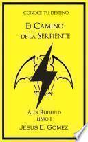 Alex Reidfield y el Camino de la Serpiente