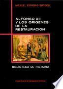 Alfonso XII y los orígenes de la Restauración