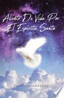 Aliento De Vida Por El Espíritu Santo
