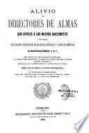 Alivio de directores de almas que ofrece a los nuevos sacerdotes y a las almas que gusten instruirse en materias misticas y ascético-misticas