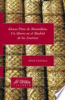 Alonso Pérez de Montalbán. Un librero en el Madrid de los Austrias