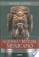 Alquimia y mito del mexicano