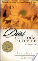 Ama a Dios con toda tu mente/ Loving God With All Your Heart