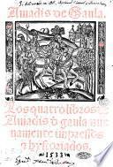 Amadis de Gaula. Los quatro libros de Amadis de gaula nueuamente impressos & hystoriados