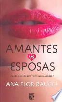 Amantes vs Esposas = Lovers vs Wifes