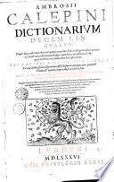 AMBROSII CALEPINI DICTIONARIVM DECEM LINGVARVM