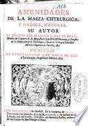 Amenidades de la magia chyrurgica, y medica, natural