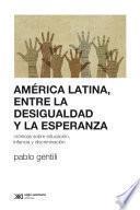 América Latina, entre la desigualdad y la esperanza