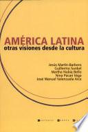 América Latina, otras visiones desde la cultura