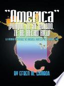 AMERICA ¡PORQUE TE HE AMADO, TE HE HECHO RICA!