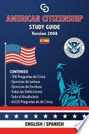 American Citizenship Study Guide - (Version 2008) by Casi Gringos.