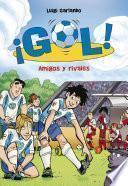 Amigos y rivales (Serie ¡Gol! 23)