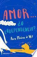 Amor... ¿o Codependencia? / Love...or Codependency?