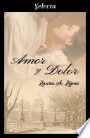 Amor y dolor (Rosa blanca 3)