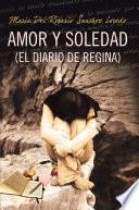 Amor Y Soledad (El Diario De Regina)