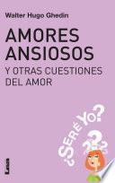 Amores ansiosos y otras cuestiones del amor