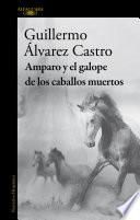 Amparo y el galope de los caballos muertos