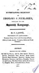 An entertaining selection of idioms and phrases peculiar to the Spanish language