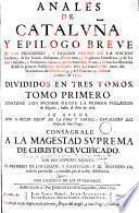 Anales de Cataluña y epilogo breve de los progressos y famosos hechos de la nacion catalana